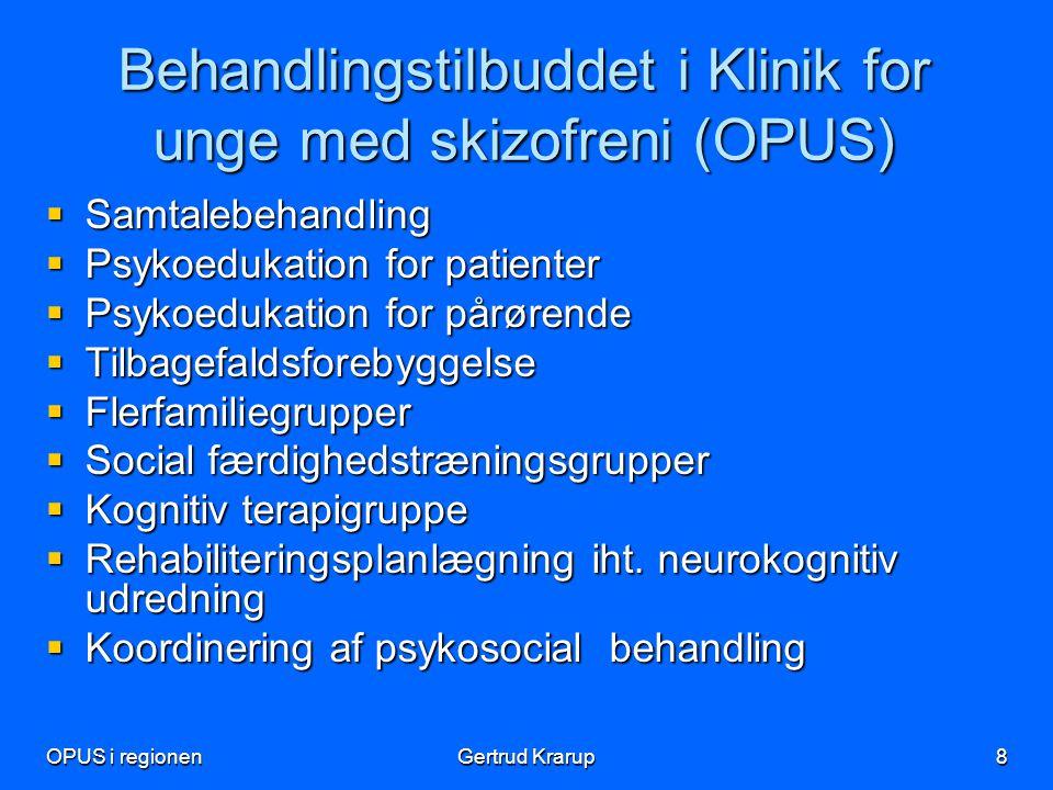 Behandlingstilbuddet i Klinik for unge med skizofreni (OPUS)