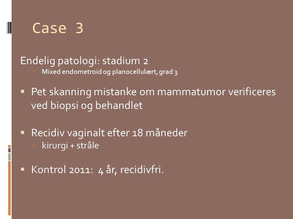 Case 3 Endelig patologi: stadium 2