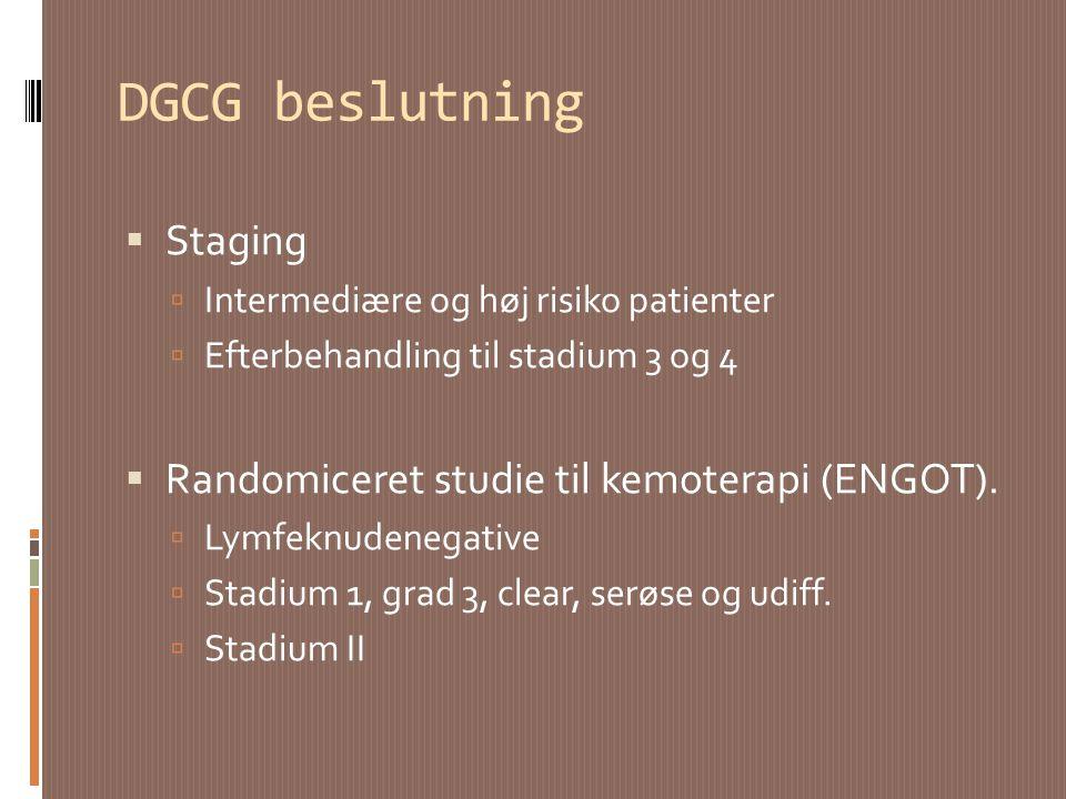 DGCG beslutning Staging Randomiceret studie til kemoterapi (ENGOT).