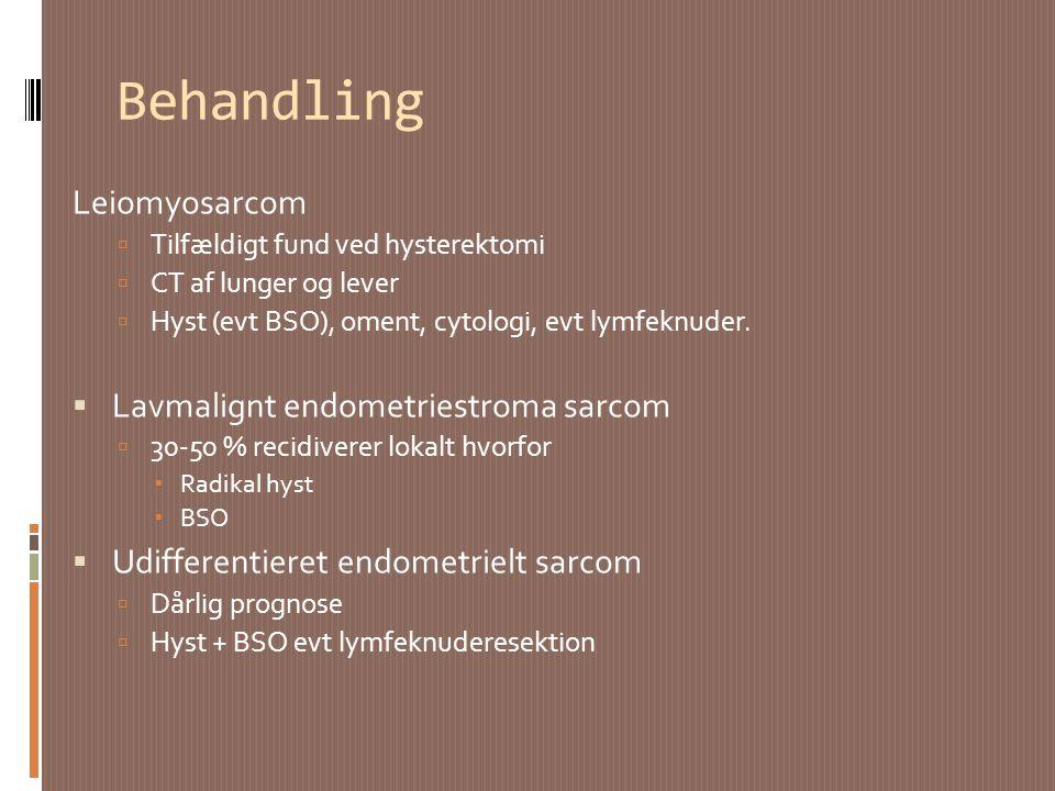 Behandling Leiomyosarcom Lavmalignt endometriestroma sarcom