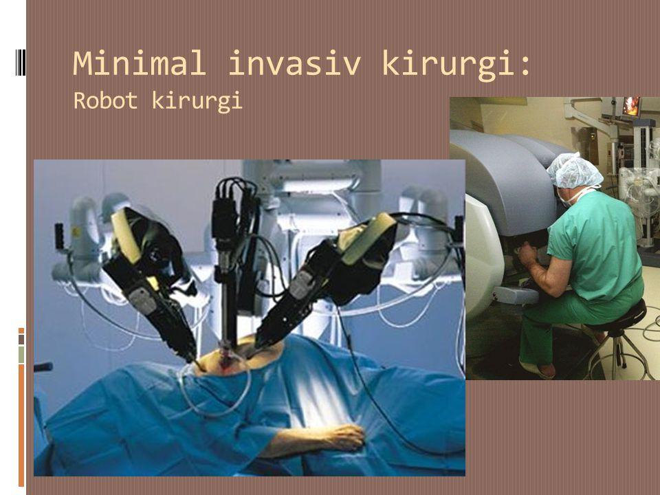Minimal invasiv kirurgi: Robot kirurgi