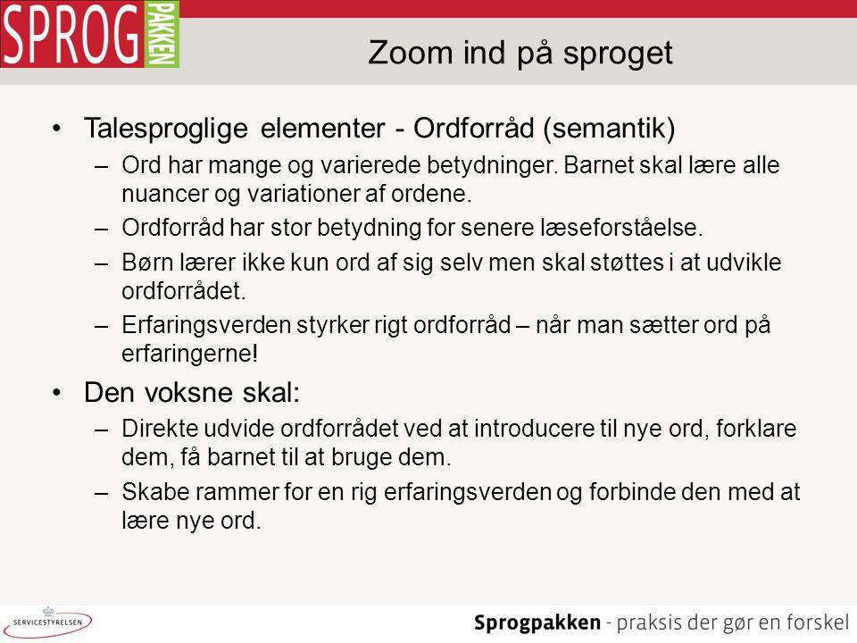 Zoom ind på sproget Talesproglige elementer - Ordforråd (semantik)