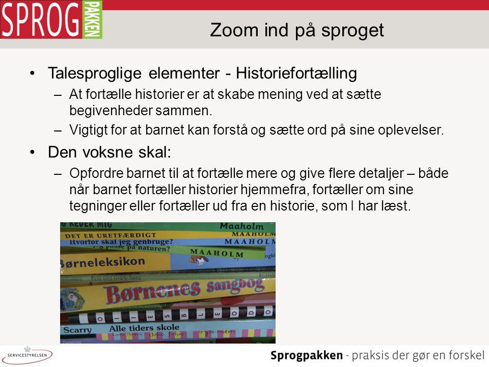 Zoom ind på sproget Talesproglige elementer - Historiefortælling