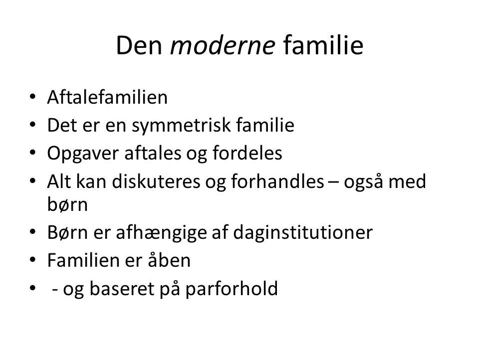 Den moderne familie Aftalefamilien Det er en symmetrisk familie