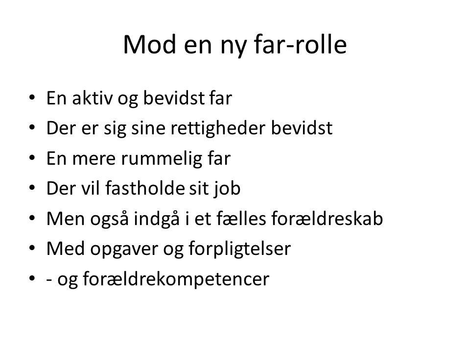 Mod en ny far-rolle En aktiv og bevidst far