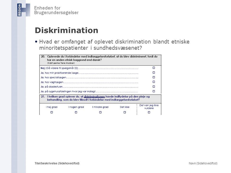 Diskrimination Hvad er omfanget af oplevet diskrimination blandt etniske minoritetspatienter i sundhedsvæsenet