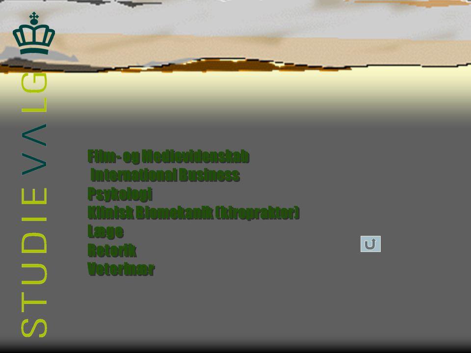 Film- og Medievidenskab International Business Psykologi Klinisk Biomekanik (kiropraktor) Læge Retorik Veterinær