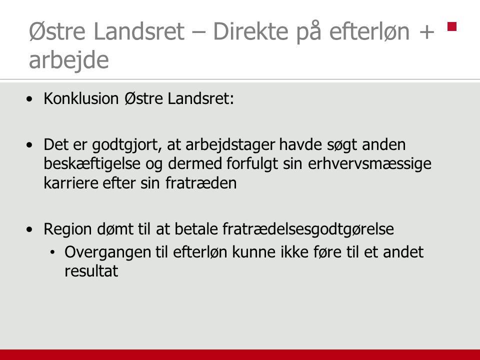 Østre Landsret – Direkte på efterløn + arbejde