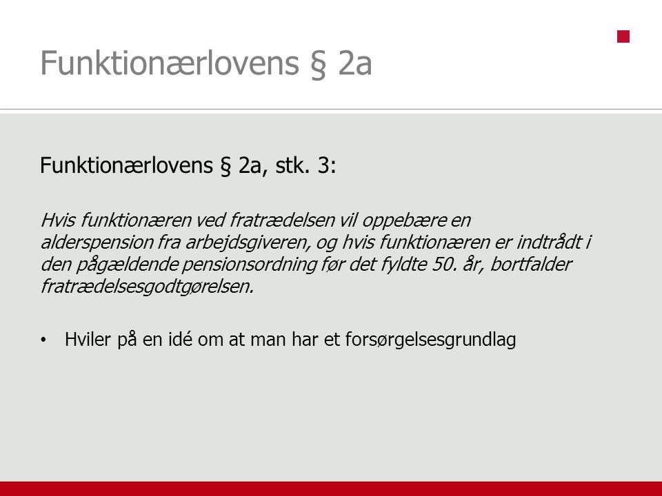 Funktionærlovens § 2a Funktionærlovens § 2a, stk. 3: