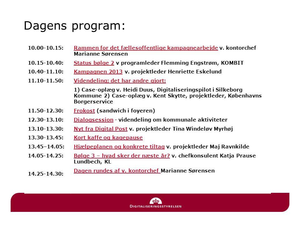 Dagens program: 10.00-10.15: Rammen for det fællesoffentlige kampagnearbejde v. kontorchef Marianne Sørensen.