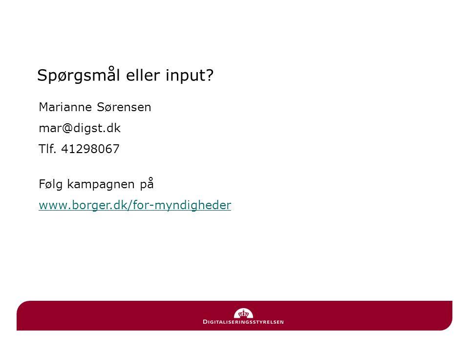 Spørgsmål eller input Marianne Sørensen mar@digst.dk Tlf. 41298067