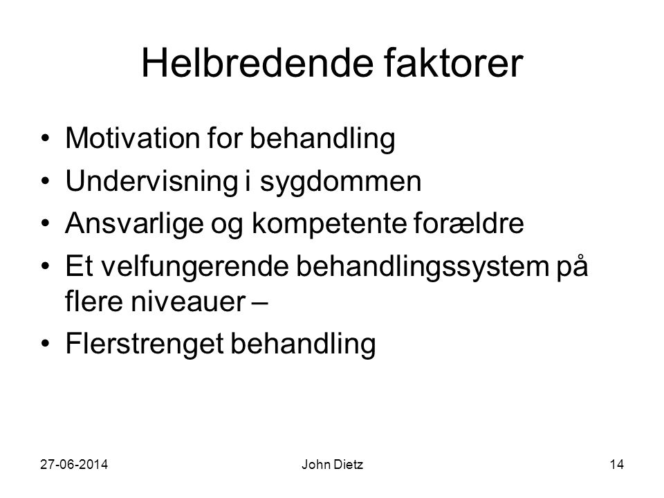 Helbredende faktorer Motivation for behandling