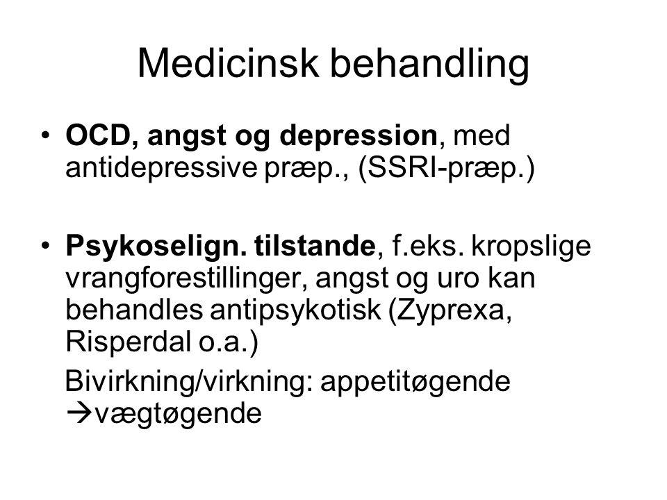 Medicinsk behandling OCD, angst og depression, med antidepressive præp., (SSRI-præp.)
