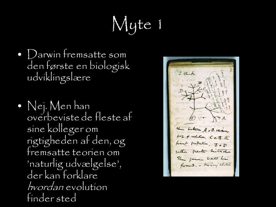 Myte 1 Darwin fremsatte som den første en biologisk udviklingslære