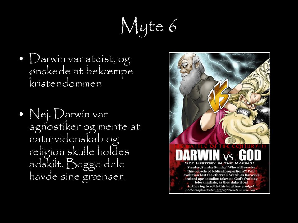 Myte 6 Darwin var ateist, og ønskede at bekæmpe kristendommen