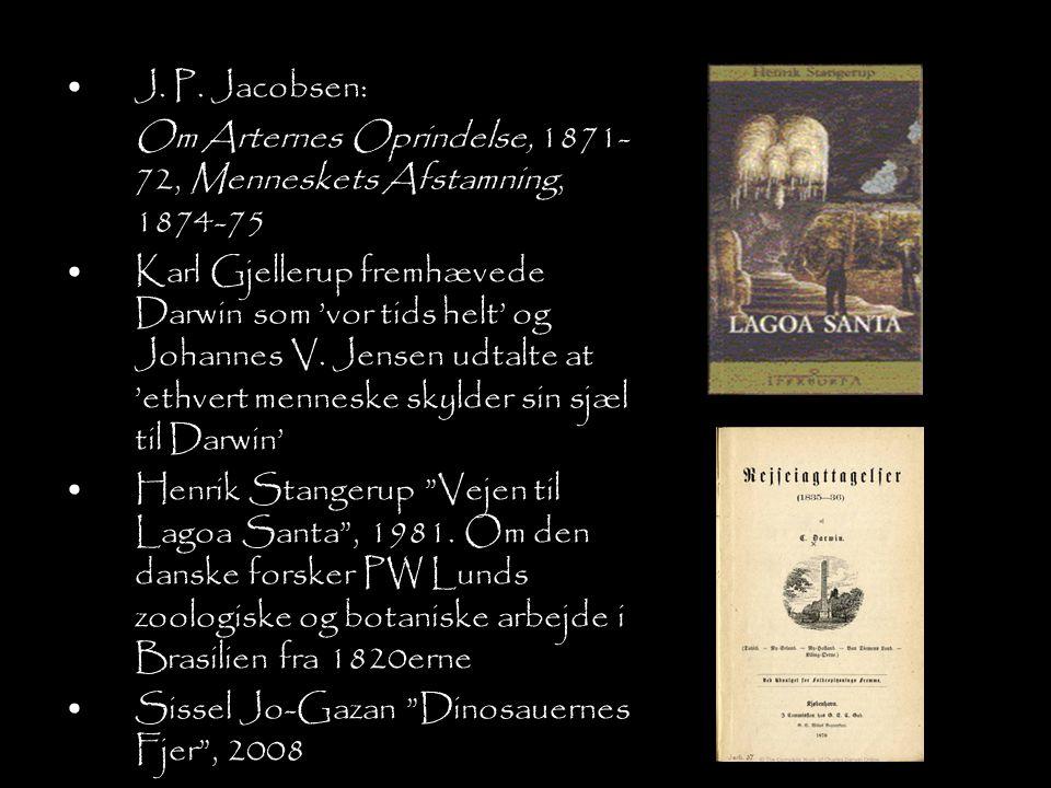 J. P. Jacobsen: Om Arternes Oprindelse, 1871-72, Menneskets Afstamning, 1874-75.