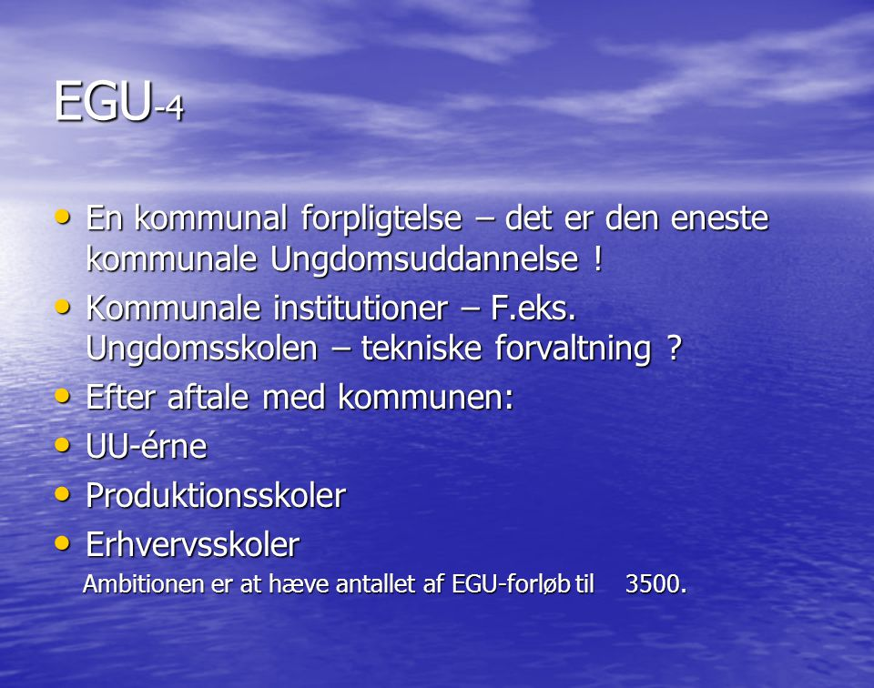 EGU-4 En kommunal forpligtelse – det er den eneste kommunale Ungdomsuddannelse !