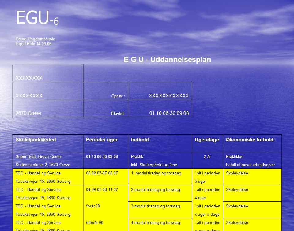 EGU-6 E G U - Uddannelsesplan XXXXXXXX XXXXXXXXXXXX 2670 Greve
