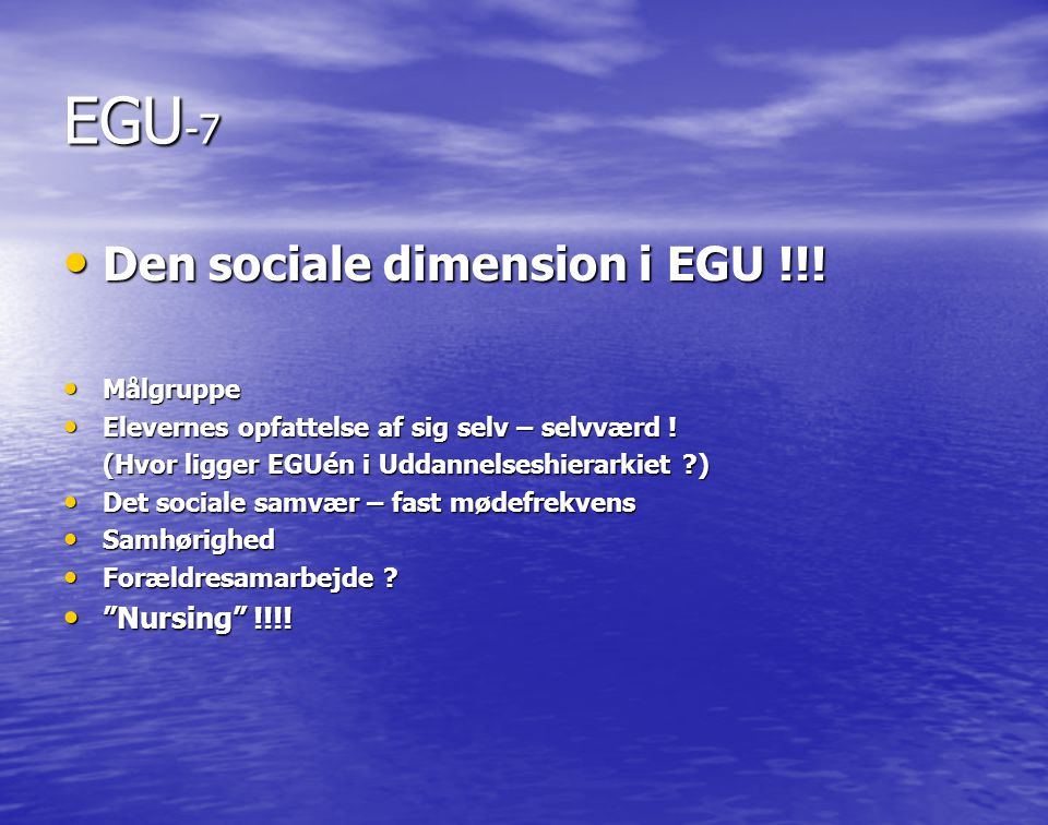 EGU-7 Den sociale dimension i EGU !!! Nursing !!!! Målgruppe