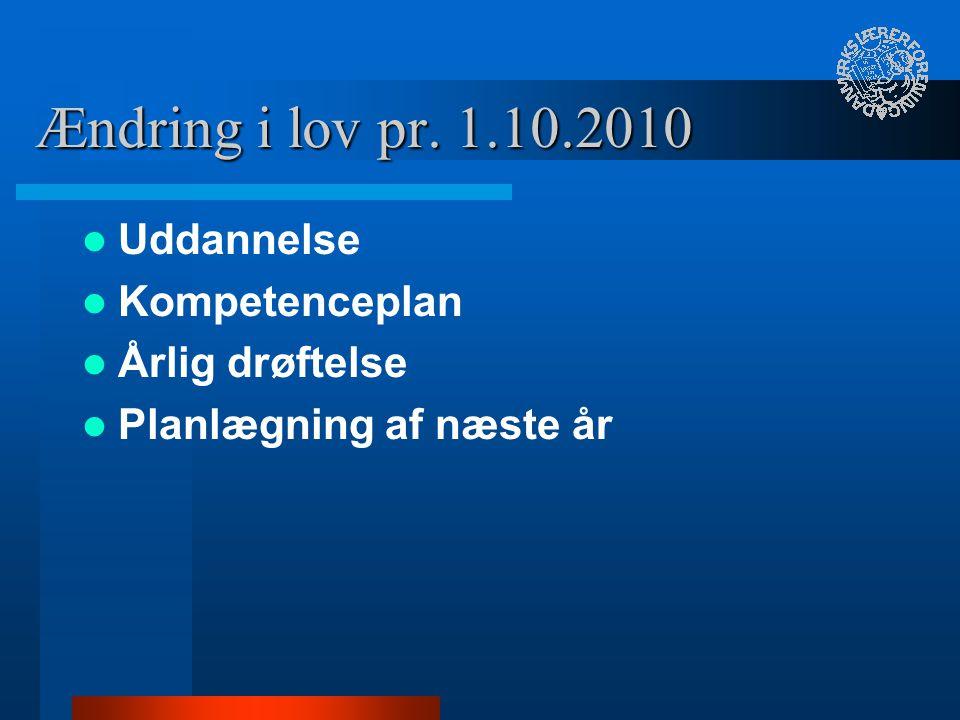 Ændring i lov pr. 1.10.2010 Uddannelse Kompetenceplan Årlig drøftelse