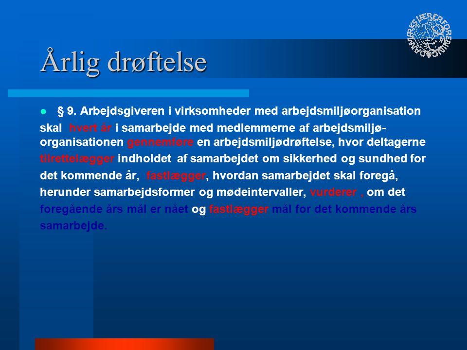Årlig drøftelse § 9. Arbejdsgiveren i virksomheder med arbejdsmiljøorganisation.
