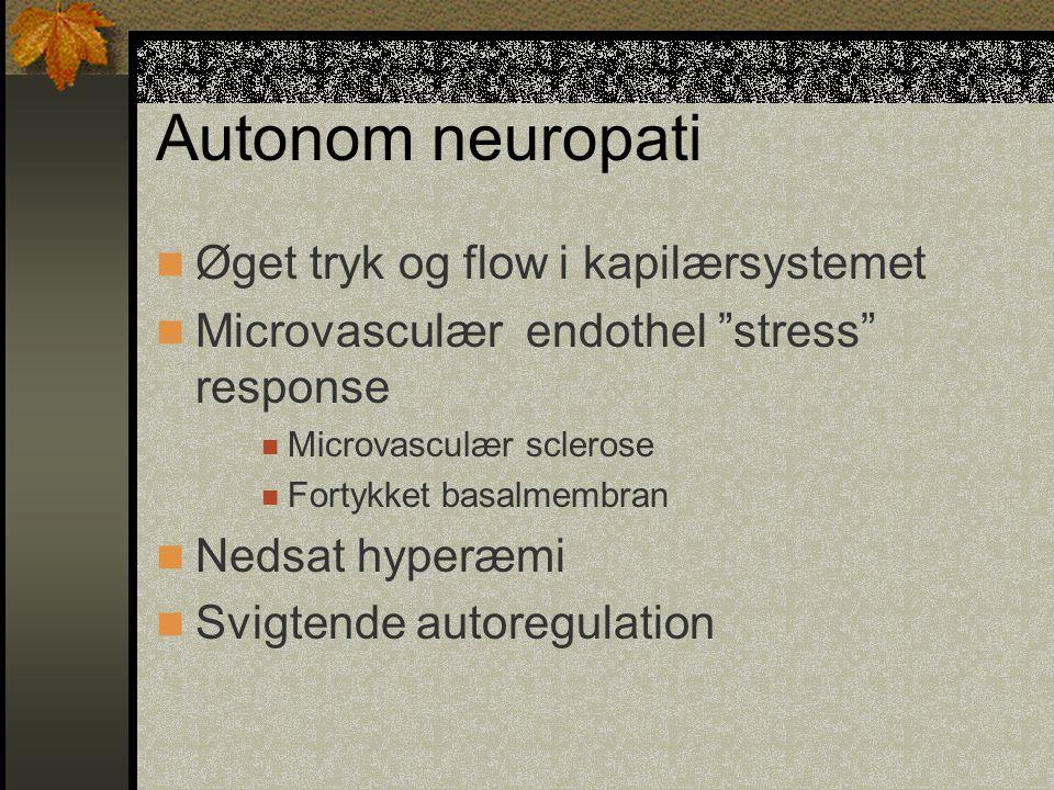 Autonom neuropati Øget tryk og flow i kapilærsystemet