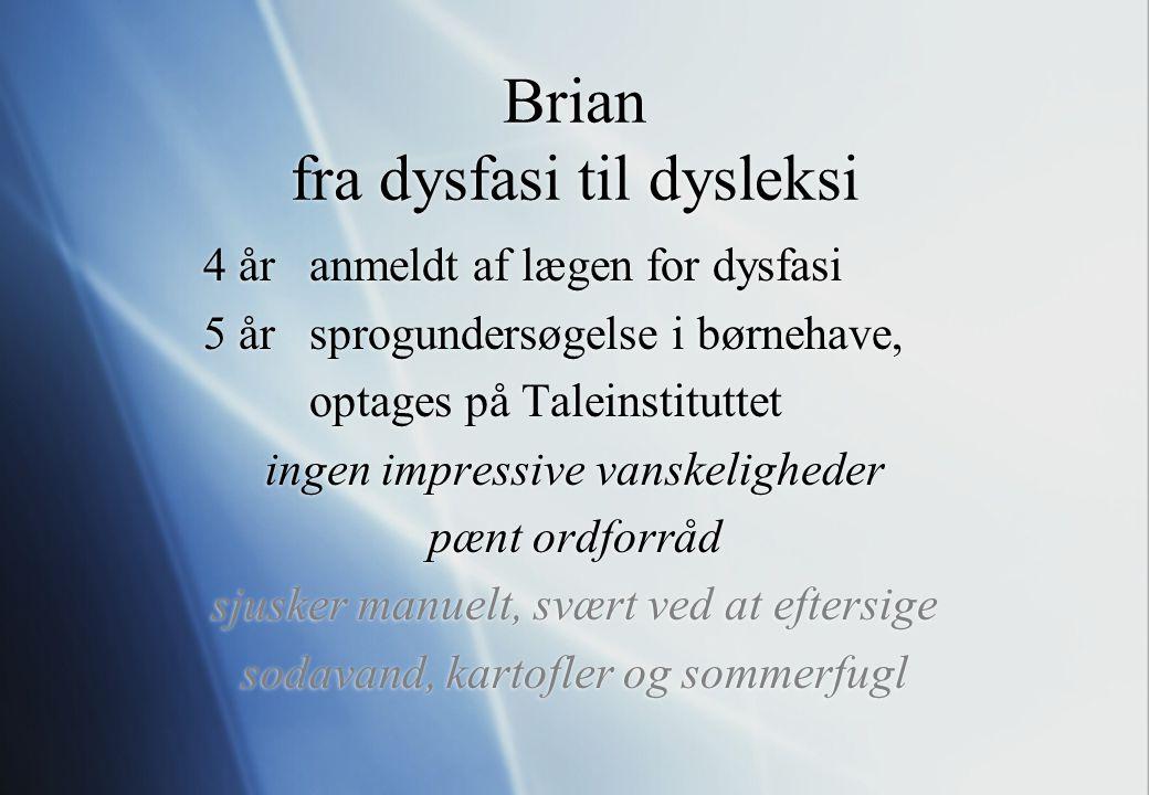 Brian fra dysfasi til dysleksi