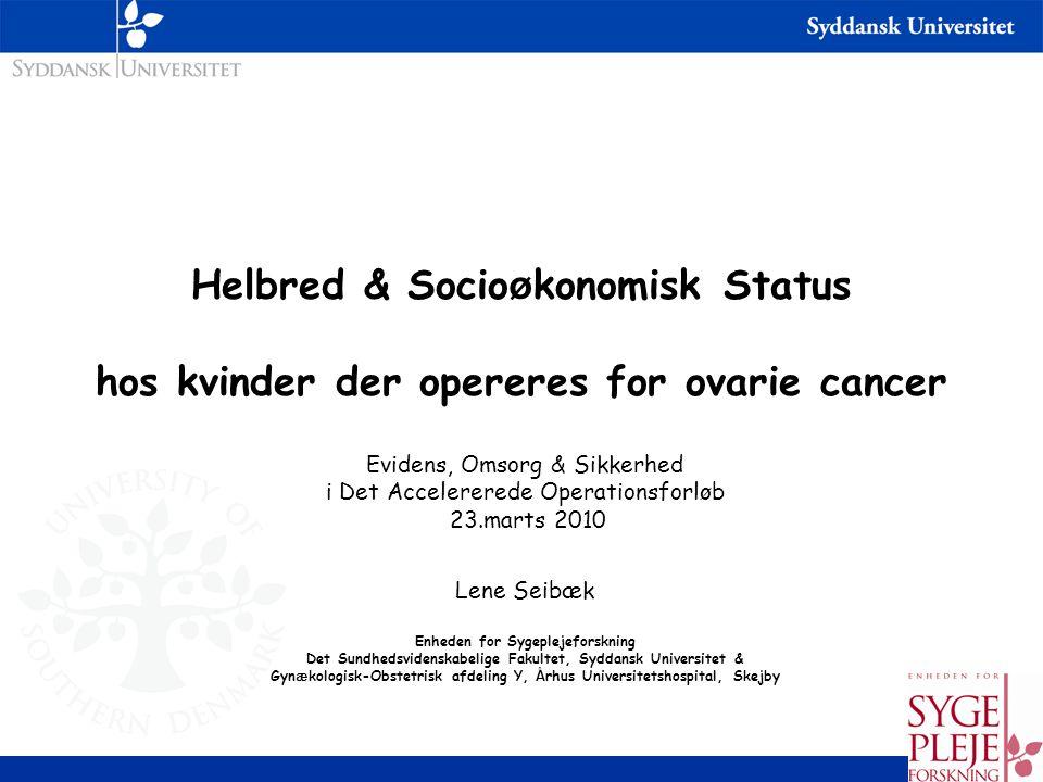 Helbred & Socioøkonomisk Status hos kvinder der opereres for ovarie cancer