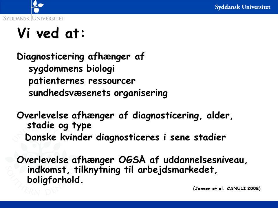 Vi ved at: Diagnosticering afhænger af sygdommens biologi