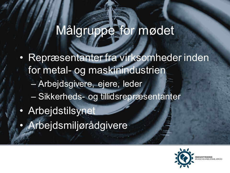 Målgruppe for mødet Repræsentanter fra virksomheder inden for metal- og maskinindustrien. Arbejdsgivere, ejere, leder.
