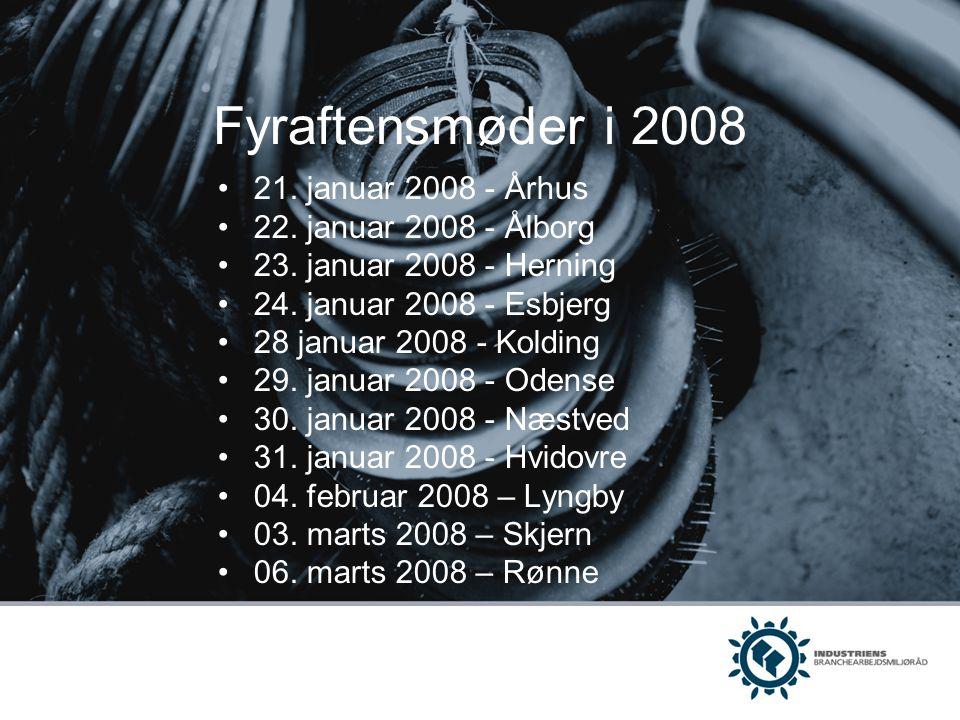 Fyraftensmøder i 2008 21. januar 2008 - Århus 22. januar 2008 - Ålborg