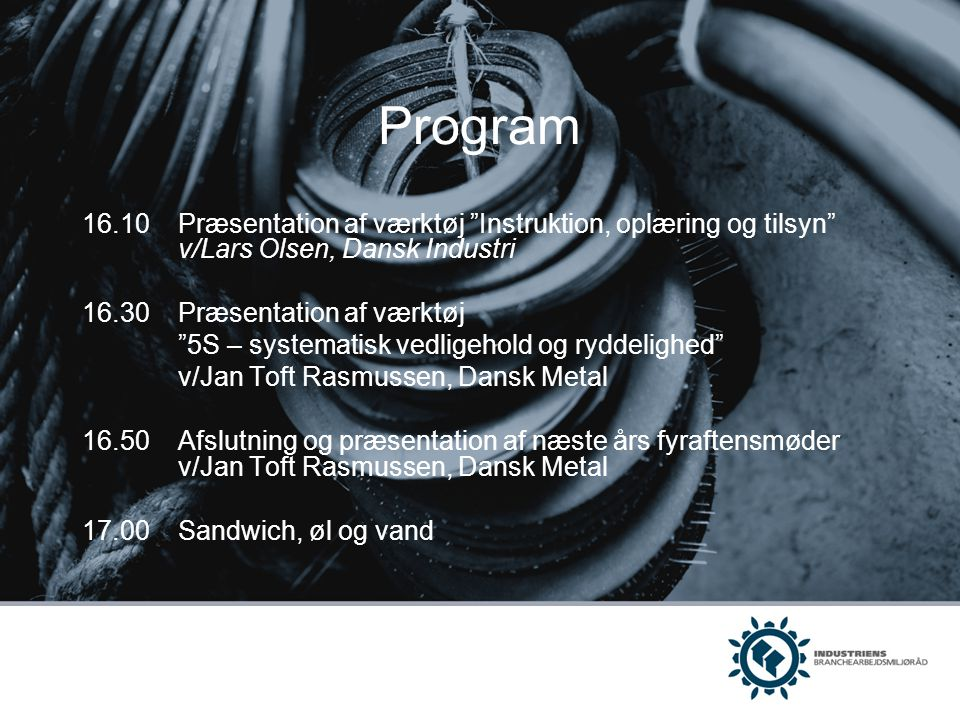 Program 16.10 Præsentation af værktøj Instruktion, oplæring og tilsyn v/Lars Olsen, Dansk Industri.