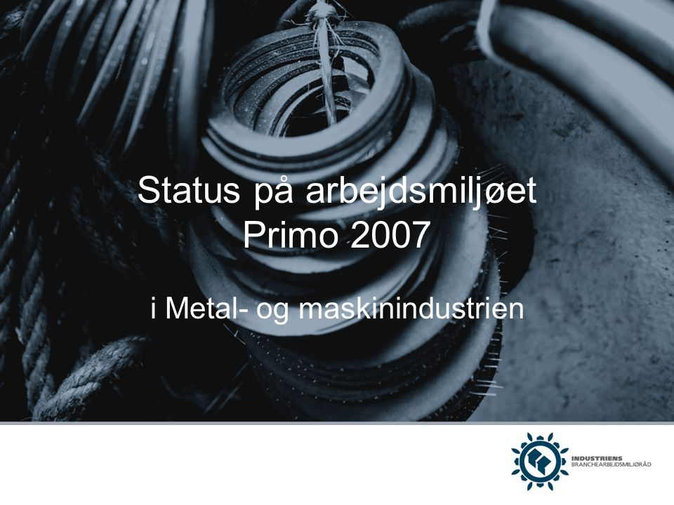 Status på arbejdsmiljøet Primo 2007