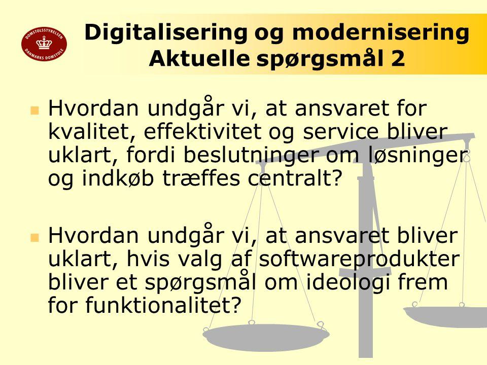 Digitalisering og modernisering Aktuelle spørgsmål 2