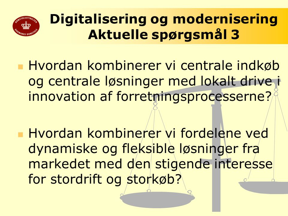 Digitalisering og modernisering Aktuelle spørgsmål 3