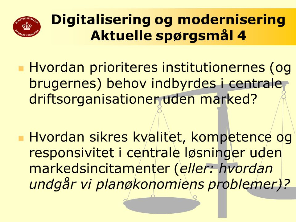 Digitalisering og modernisering Aktuelle spørgsmål 4