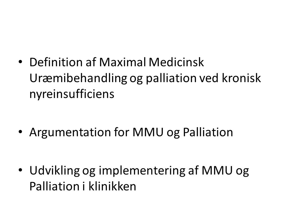 Definition af Maximal Medicinsk Uræmibehandling og palliation ved kronisk nyreinsufficiens