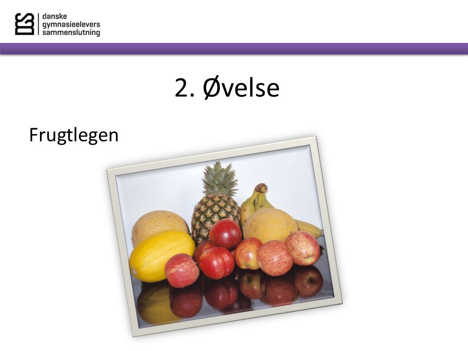 2. Øvelse Frugtlegen Henvender sig til folk der bruge PP i skolen