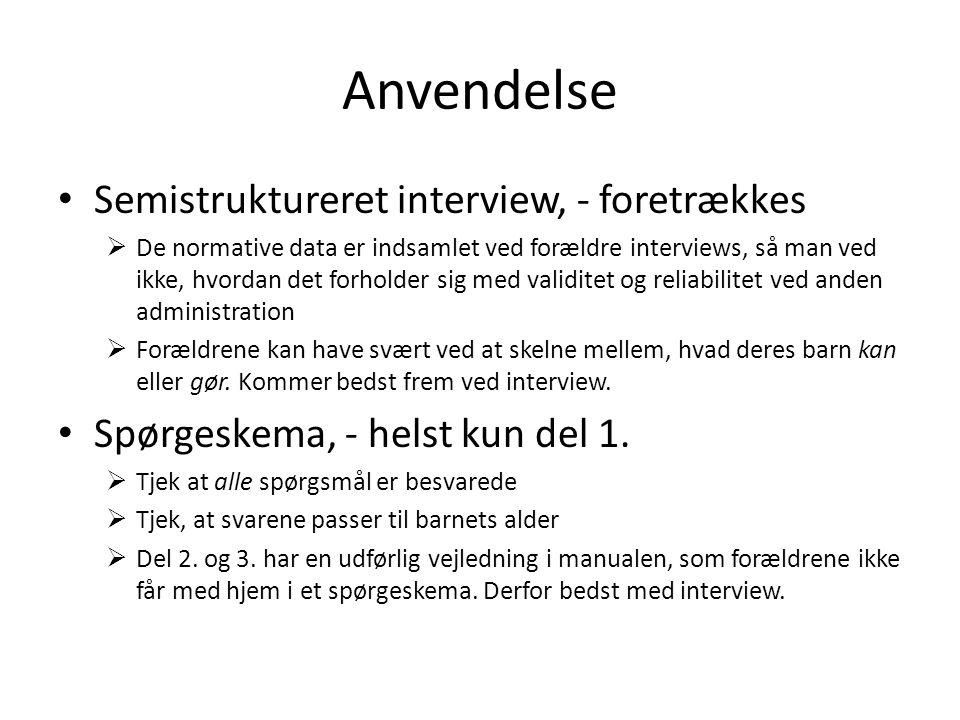 Anvendelse Semistruktureret interview, - foretrækkes