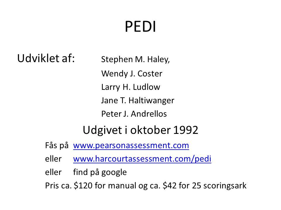 PEDI Udviklet af: Stephen M. Haley, Udgivet i oktober 1992