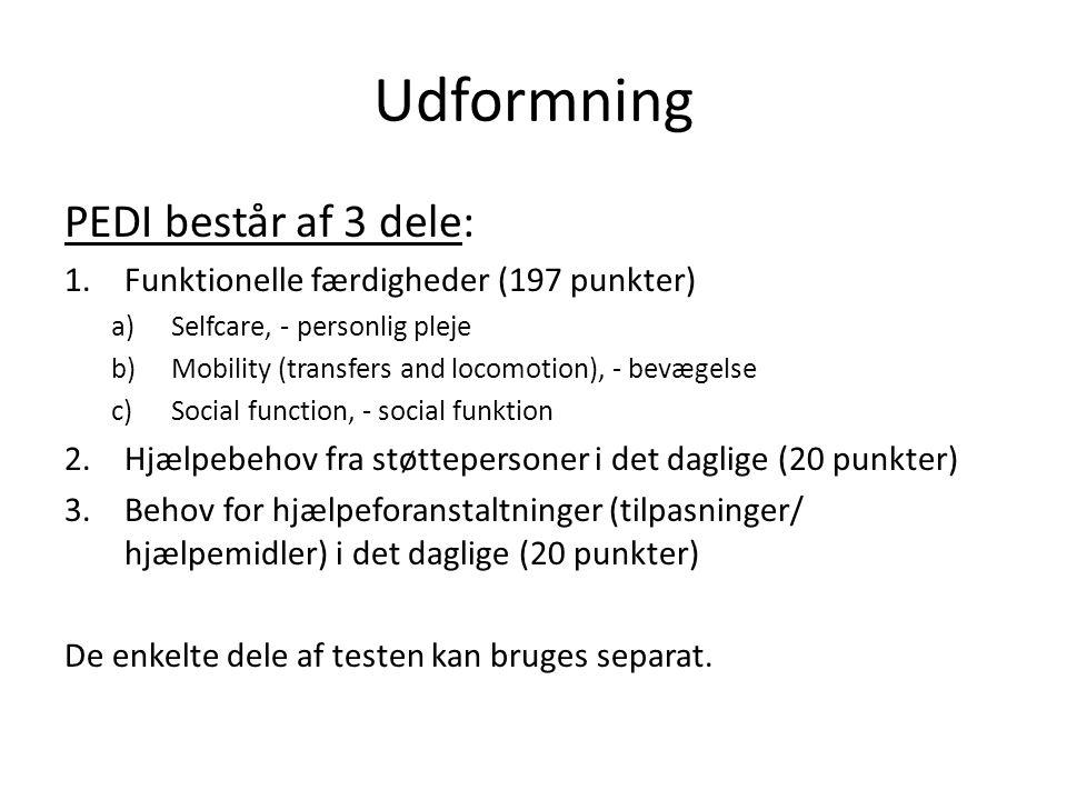 Udformning PEDI består af 3 dele: