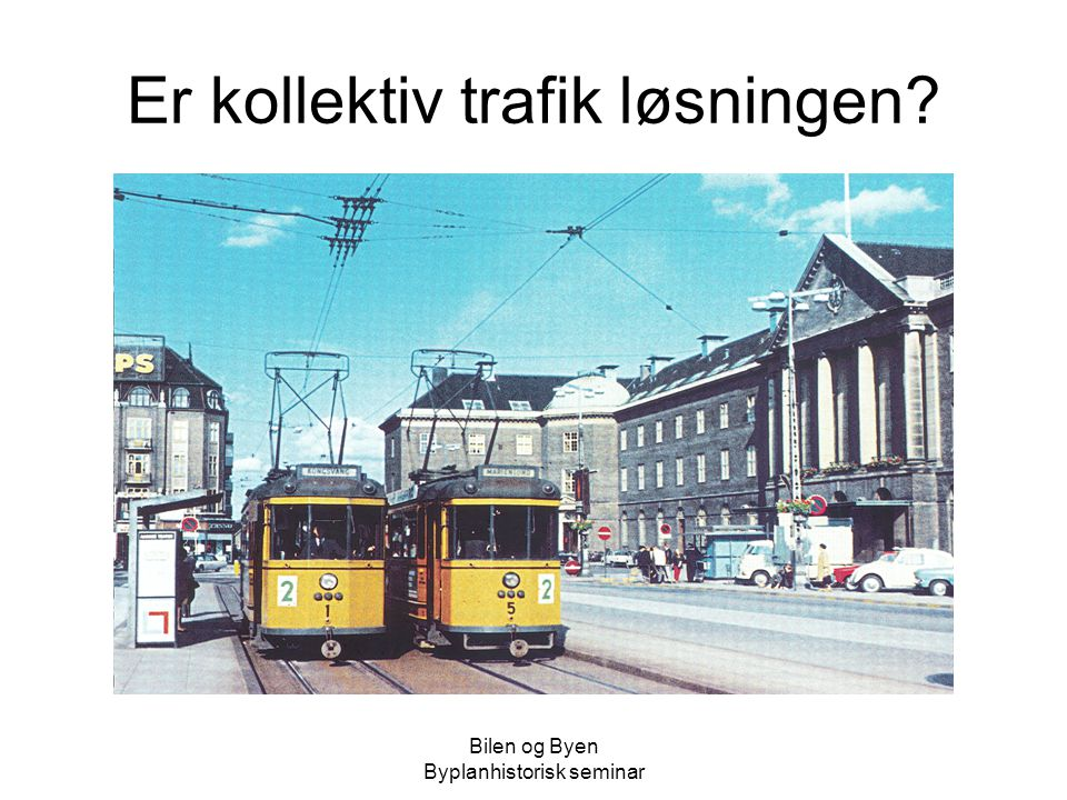 Er kollektiv trafik løsningen