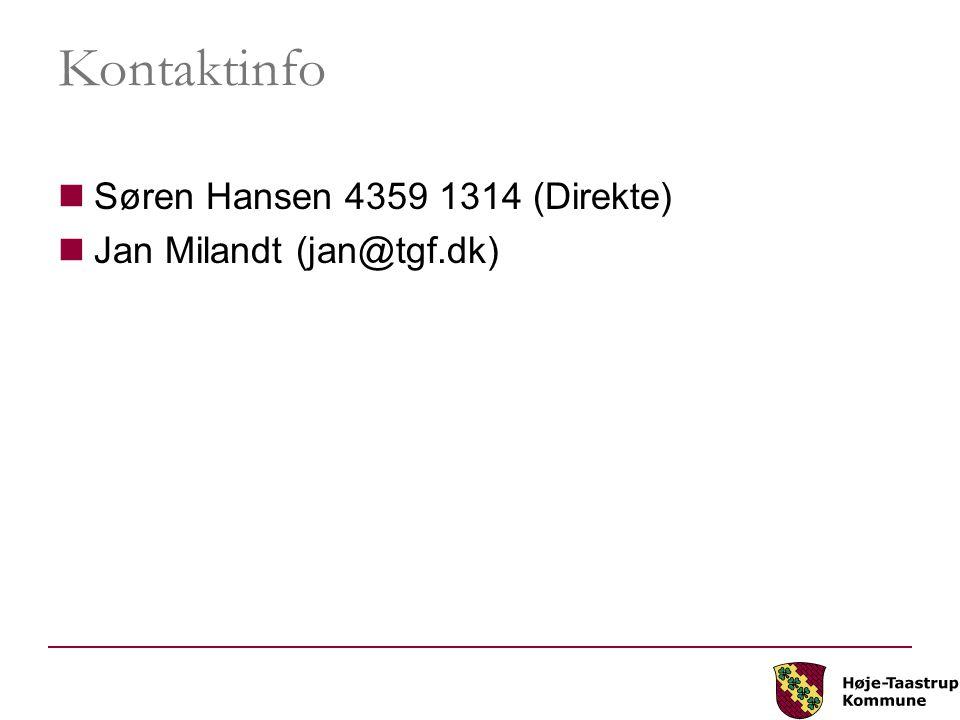 Kontaktinfo Søren Hansen 4359 1314 (Direkte) Jan Milandt (jan@tgf.dk)