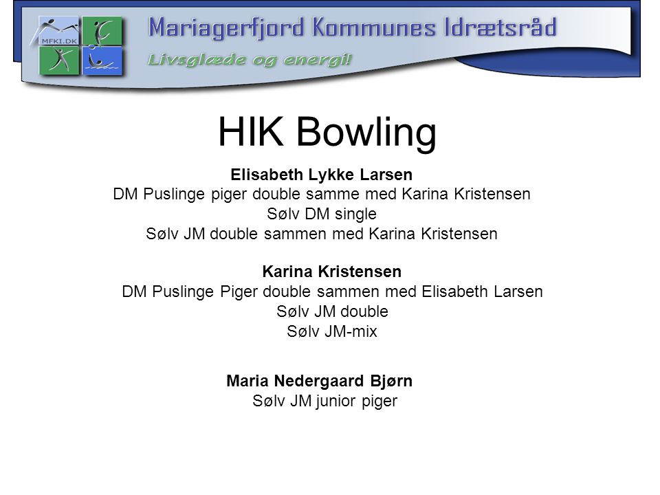 Elisabeth Lykke Larsen Maria Nedergaard Bjørn