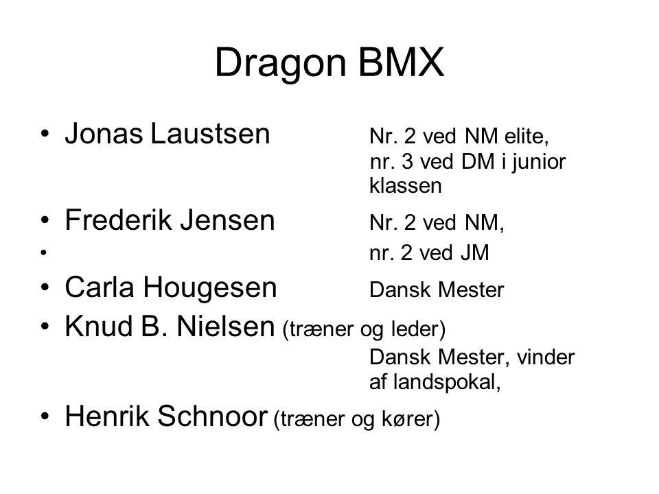 Dragon BMX Jonas Laustsen Nr. 2 ved NM elite, nr. 3 ved DM i junior klassen. Frederik Jensen Nr. 2 ved NM,