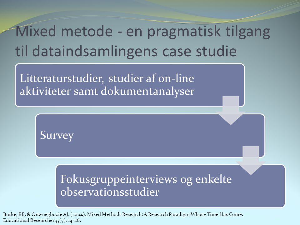 Mixed metode - en pragmatisk tilgang til dataindsamlingens case studie
