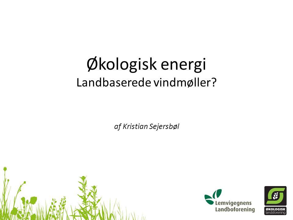 Økologisk energi Landbaserede vindmøller af Kristian Sejersbøl