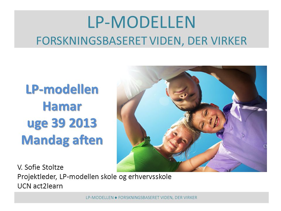 LP-MODELLEN LP-modellen Hamar uge 39 2013 Mandag aften