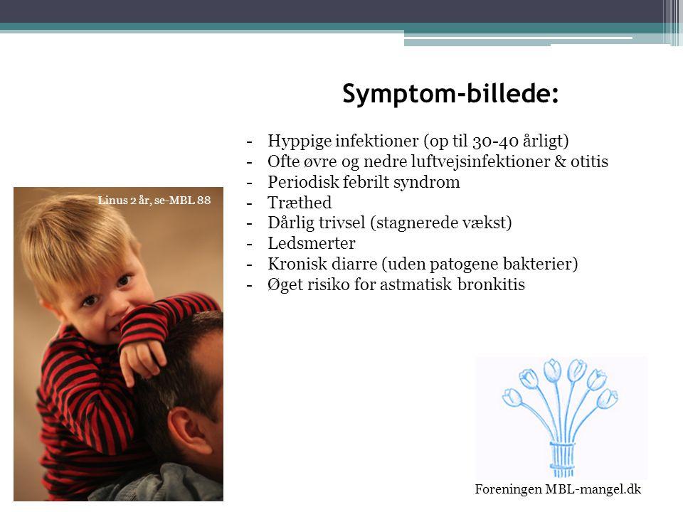 Symptom-billede: Hyppige infektioner (op til 30-40 årligt)