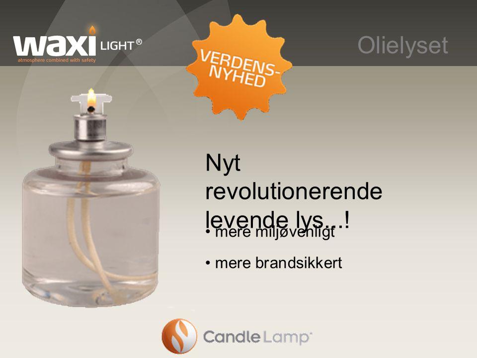 Nyt revolutionerende levende lys...!